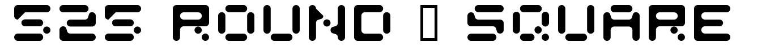 525 Round + Square font