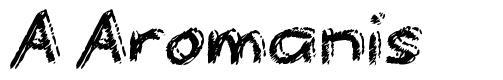 A Aromanis font