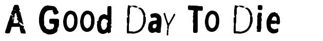 A Good Day To Die font