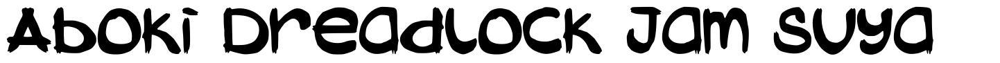 Aboki Dreadlock Jam Suya font