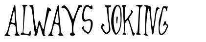 Always Joking font