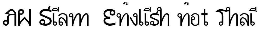 AW Siam  English not Thai 字形
