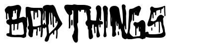 Bad Things font