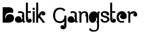 Batik Gangster