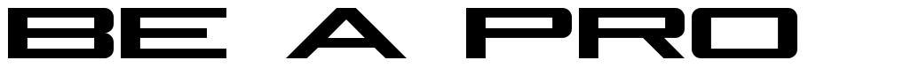 Be A Pro font