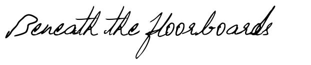 Beneath the floorboards font