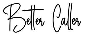 Better Caller