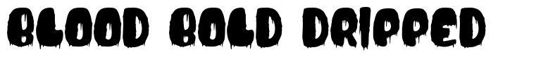 Blood Bold Dripped schriftart