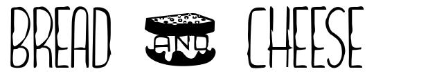 Bread & Cheese font
