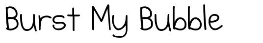 Burst My Bubble font