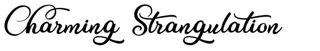 Charming Strangulation