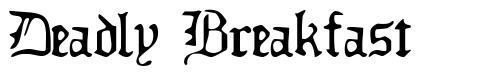 Deadly Breakfast font