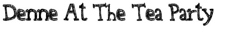 Denne At The Tea Party font