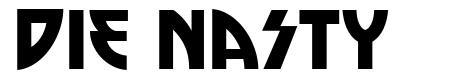 Die Nasty font