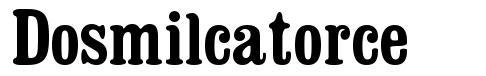 Dosmilcatorce font