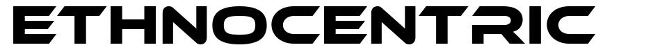 Ethnocentric 字形