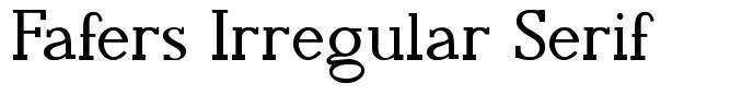Fafers Irregular Serif