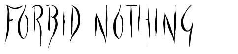 Forbid Nothing