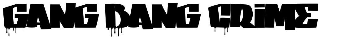 Gang Bang Crime 字形