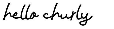 Hello Churly