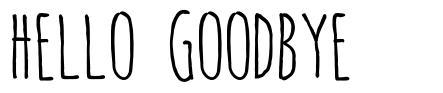 Hello Goodbye font