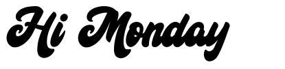 Hi Monday