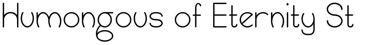 Humongous of Eternity St font