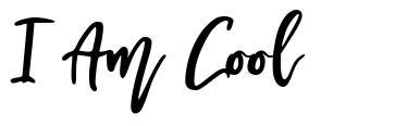 I Am Cool