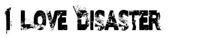 I Love Disaster font