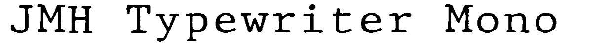 JMH Typewriter Mono font