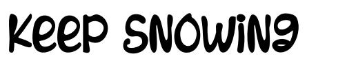 Keep Snowing