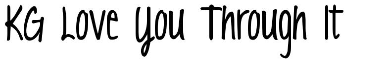 KG Love You Through It font