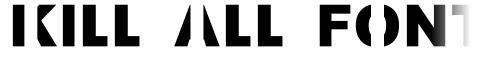 Kill All Fonts