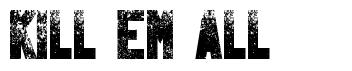Kill Em All font
