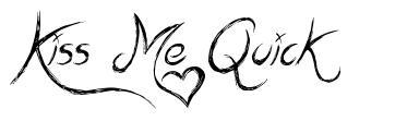Kiss Me Quick 字形