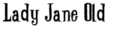 Lady Jane Old