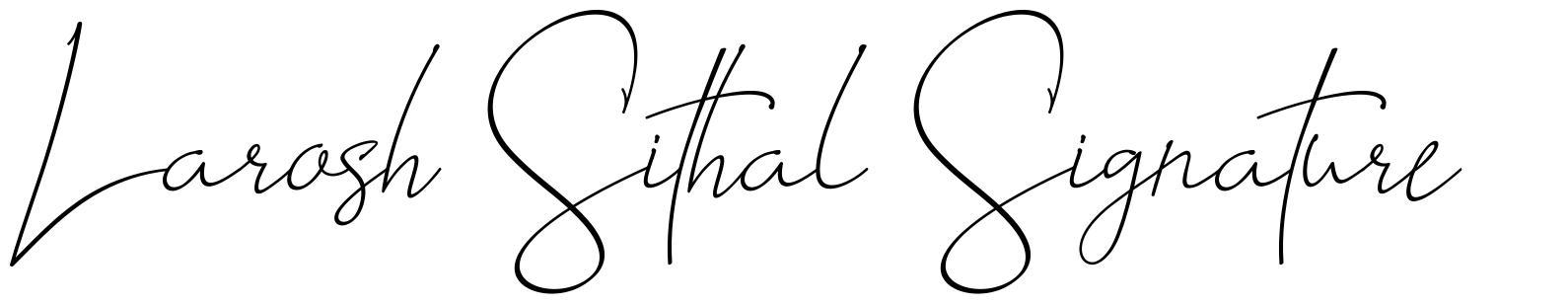 Larosh Sithal Signature