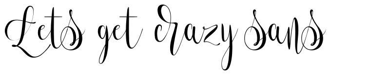 Lets get crazy sans font