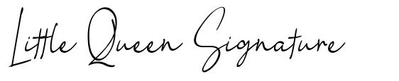 Little Queen Signature