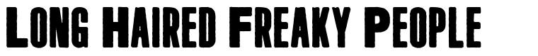 Long Haired Freaky People schriftart