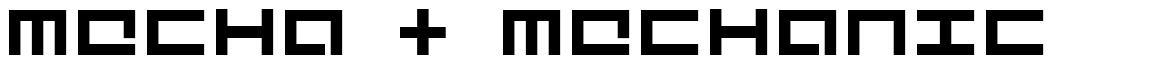 Mecha + Mechanic fonte