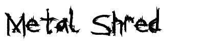 Metal Shred