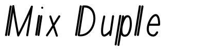 Mix Duple