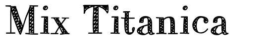 Mix Titanica font
