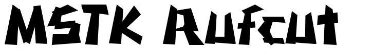 MSTK Rufcut font