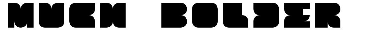 Much Bolder font