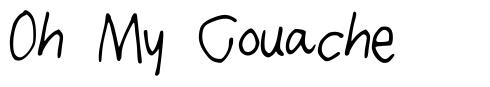 Oh My Gouache font
