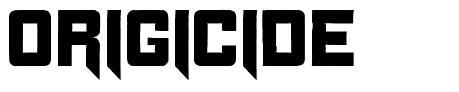 Origicide font