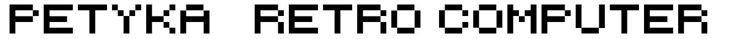 Petyka - Retro Computer font