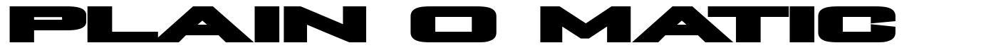 Plain O Matic font